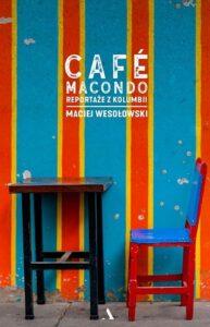 """Café Macondo"""", Maciej Wesołowski"""