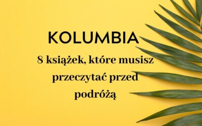Kolumbia – 8 książek zKolumbią wtle