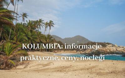 Kolumbia: Informacje praktyczne, bezpieczeństwo, ceny 2021