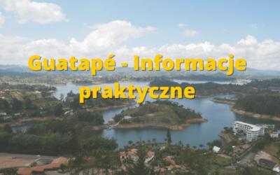 Guatapé – informacje praktyczne