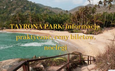 Park Tayrona Kolumbia – Informacje praktyczne 2021