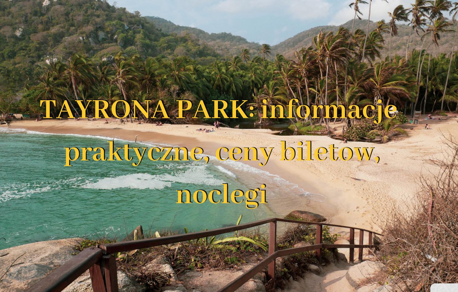 tayrona park informacje praktyczne